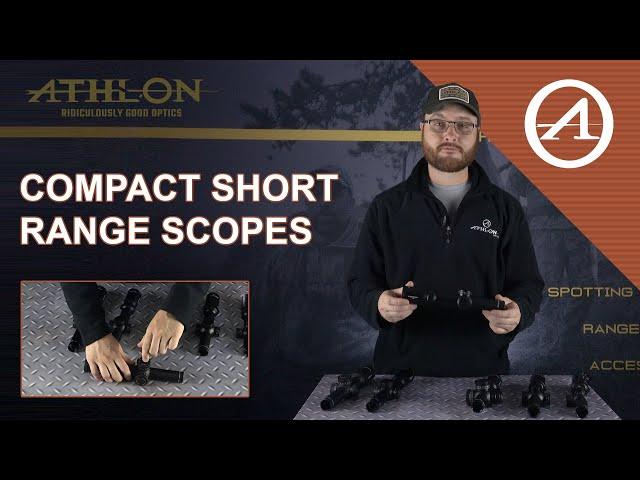 Athlon Short Range Riflescopes: 1-8x, 1-6x, 1-4.5x, 1-4x