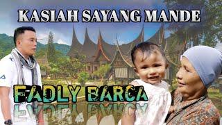 Pop Minang Terpopuler  kasiah sayang mande  fadly barca