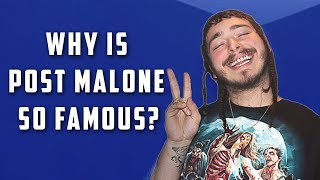 Why Is Post Malone So Popular?