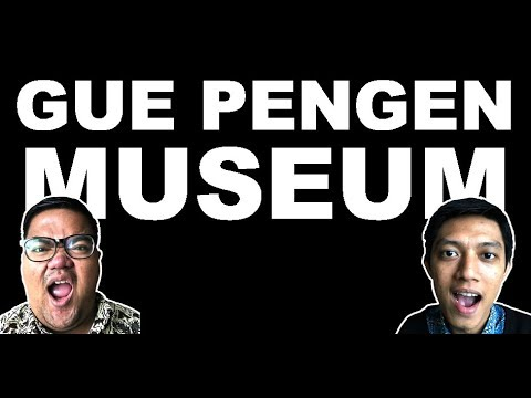 "Jakarta Museum - ""Gue Pengen Museum Di Jakarta, Jadi Tempat Yang Asik Buat Anak Muda"""