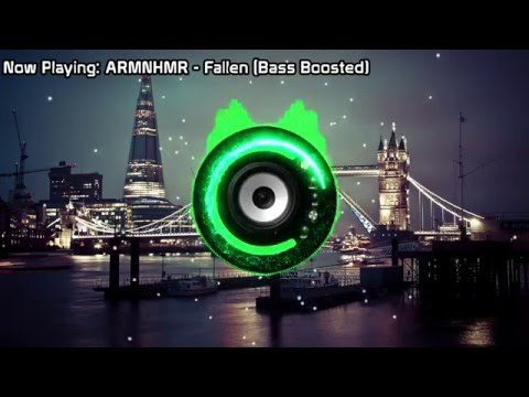 ARMNHMR - Fallen (Bass Boosted)
