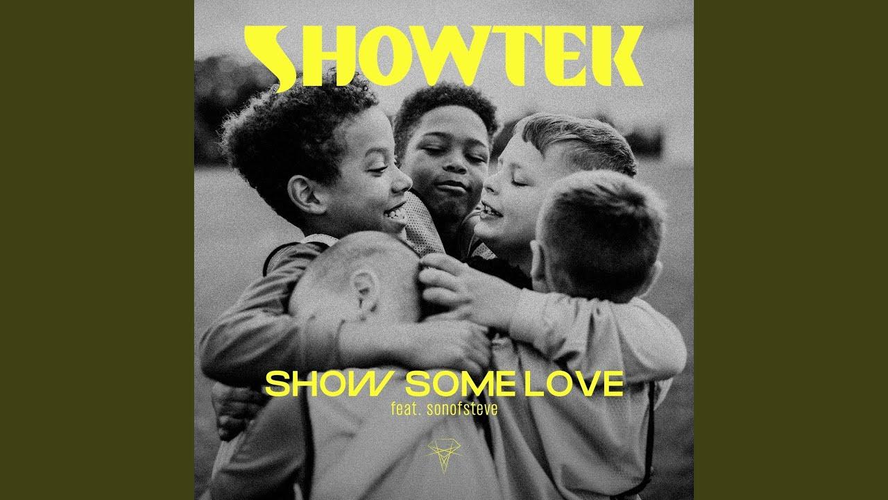 Showtek - Show Some Love (Feat. sonofsteve)