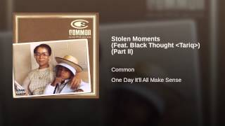 Stolen Moments (Feat. Black Thought ᐸTariqᐳ) (Part II)