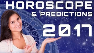 Horoscope and Predictions 2017 All Zodiac Signs