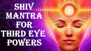 third eye activation with shiv shakti mantra har har mahadev extremely powerful
