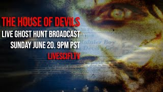 THE HOUSE OF DEVILS (DEVIL MADE ME DO IT) LIVE GHOST HUNT