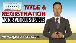 Express Title & Registration | Phoenix Arizona MVD Service