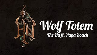 The Hu- Wolf Totem (Lyrics) ft. Jacoby Shaddix of Papa Roach