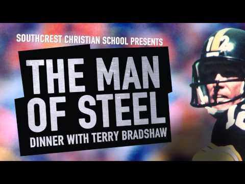 Southcrest Christian School - The Man of Steel - Terry Bradshaw