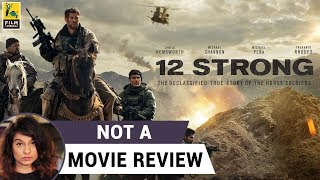 12 Strong | Not A Movie Review | Sucharita Tyagi