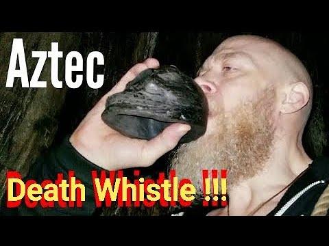 Aztec Death Whistle!!!