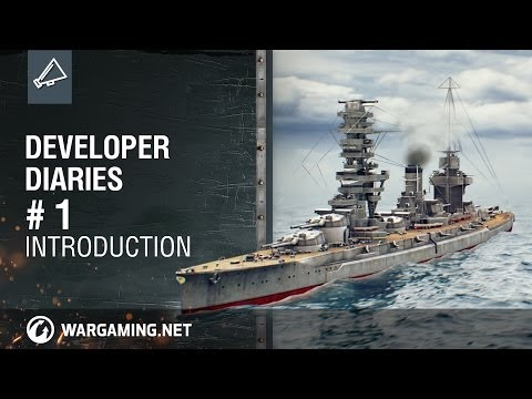 Developer Diaries World of Warships. Part 1. Introduction [NA]