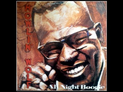 HOWLIN  WOLF -   ALL NIGHT BOOGIE (FULL ALBUM)