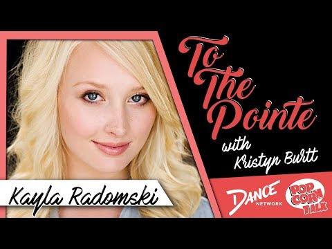 Kayla Radomski Discusses Her Career - To The Pointe with Kristyn Burtt