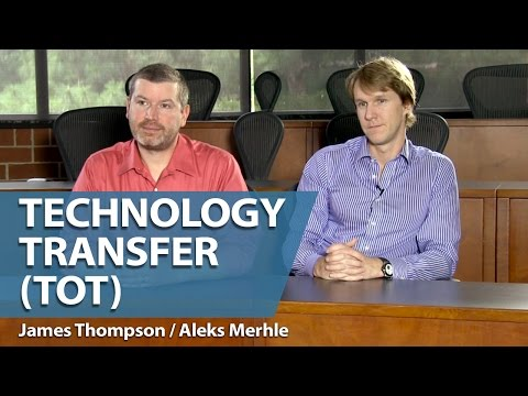 James Thompson, Aleks Merhle: Technology Transfer (TOT): Changing the Role of Universities