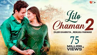 Lilo Chaman 2 | Diler Kharkiya | Anjali Raghav | Renuka |  A True Love Story | Dil Music Free Download Mp3