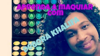 Aprenda a se maquiar com Débora Khalifa