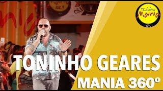 🔴 Radio Mania - Mania 360º | Toninho Geraes - Se a Fila Andar - Toda Hora