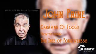 John Prine - Caravan of Fools - The Tree of Forgiveness