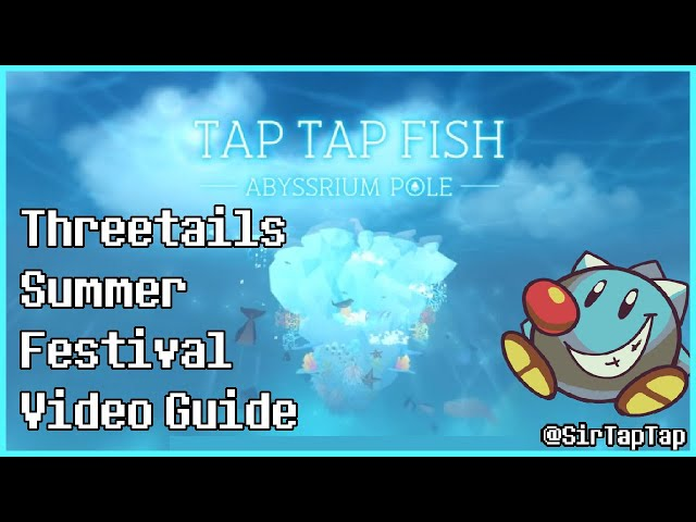 Tap Tap Fish AbyssRium Pole Treetails Summer Festival Event | Fish Guide, Farms, & Review!