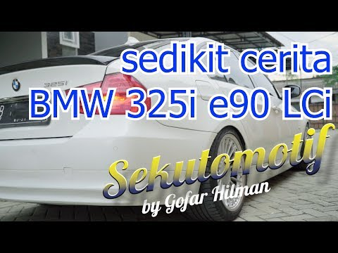 #SEKUTOMOTIF SEDIKIT CERITA BMW 325i E90 LCi