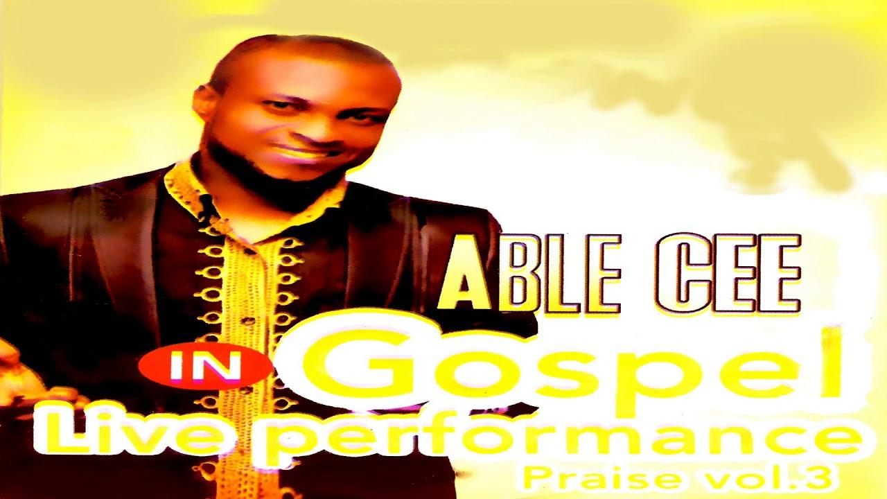Download Able Cee - Gospel Live Performance Praise 1 (Official Audio)