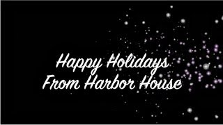 Holiday Greetings from Harbor House