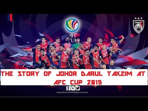 THE STORY OF JOHOR DARUL TA'ZIM AT AFC CUP 2015