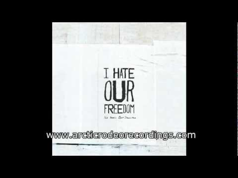 I HATE OUR FREEDOM - Letterbomb