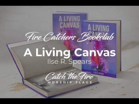 2018-08-24 Fire Catchers BOOKCLUB - A Living Canvas, by Ilse Spears