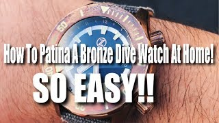 How To Patina A Bronze Dive Watch At Home!