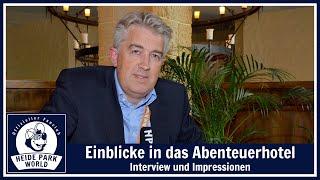 Einblicke ins Heide Park Abenteuerhotel - Hoteldirektor Ross Pennington im Interview