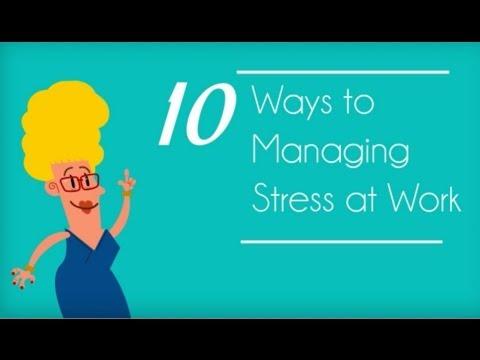10 Ways to Managing Stress at Work - YouTube