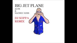 Baixar Big Jet Plane - Alok & Mathieu Koss [ Dj Soppa Funk Remix]