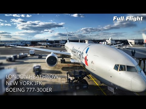 American Airlines Boeing 777-300ER Full Flight: London to Ne