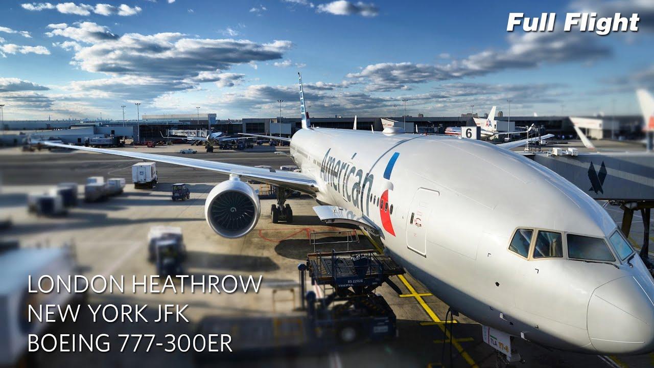 American Airlines Boeing 777-300ER Full Flight: London to New York ...