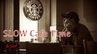 Cafe Music - Slow time Music - Jazz & Bossa Nova Instrumental Music - Relax Music