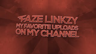 My Favorite Uploads On My Channel