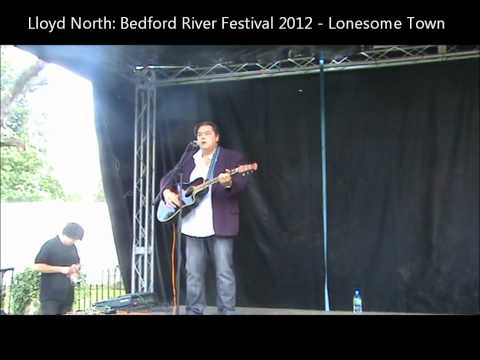 Lloyd North: Bedford River Festival 2012  Lonesome Town