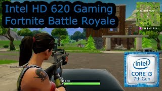 Intel HD 620 Gaming - Fortnite Battle Royale - i3-7100U, i5-7200U, i7-7500U, Kaby Lake