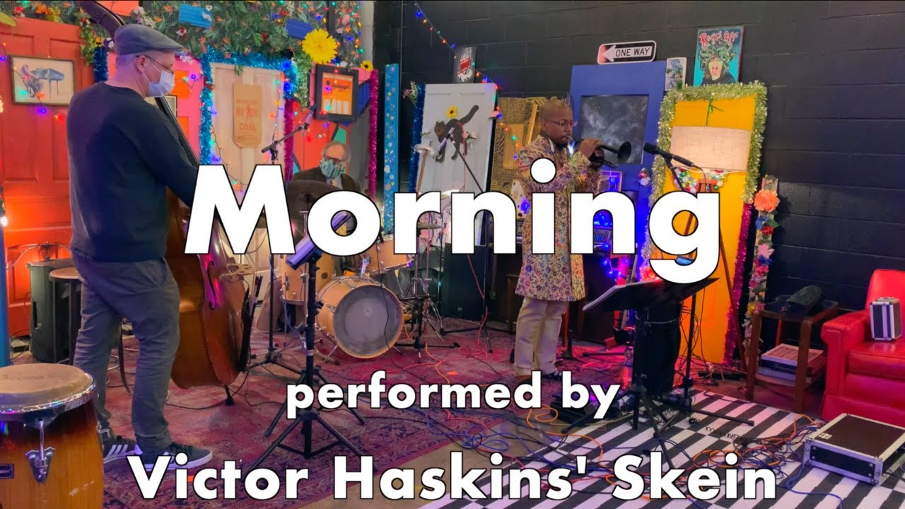 """Morning"" performed by Victor Haskins' Skein"