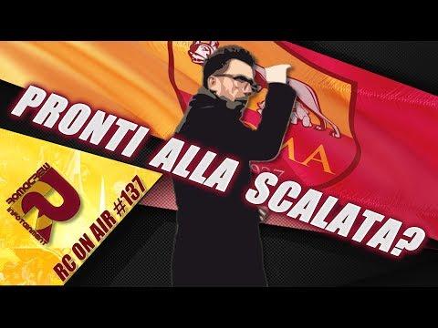 LA ROMA È PRONTA ALLA SCALATA?   RC #137