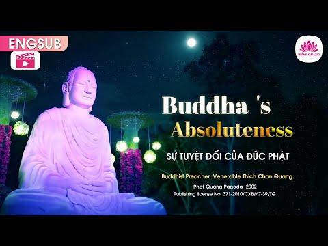 Buddha 's Absoluteness (Sự tuyệt đối của Đức Phật) -  Venerable Thích Chân Quang