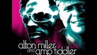 Alton Miller & Amp Fiddler - When The Morning Comes
