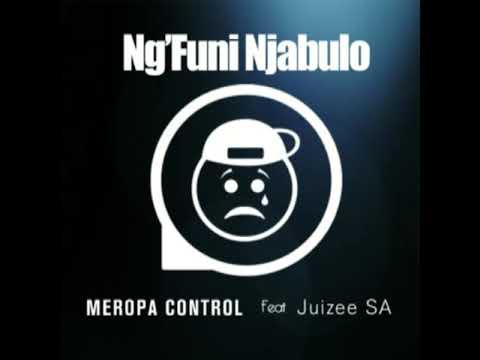 Meropa Control ft Juizee SA Ng'Funi Njabulo
