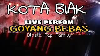 Live perfom _ Blasta Rap Family _ Lagu Goyang Bebas / Kota BIAK