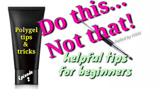 ☆ Polygel Tips 2019: Do this, Not that- 10 Helpful tips for beginners (PG tips_E2)