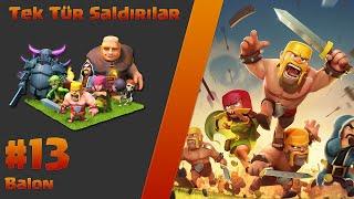 Clash of Clans Türkçe: Tek Tür Saldırılar #13: Balon