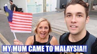 MY MUM CAME TO MALAYSIA!!!