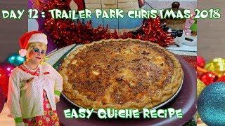 Easy Quiche Recipe : Trailer Park Christmas  2018 Day 13